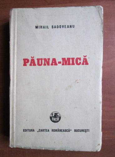 Anticariat: Mihail Sadoveanu - Pauna-mica (1948)