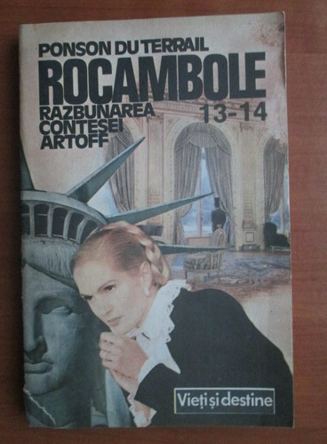 Anticariat: Ponson du Terrail - Rocambole 13, 14. Razbunarea contesei Artoff