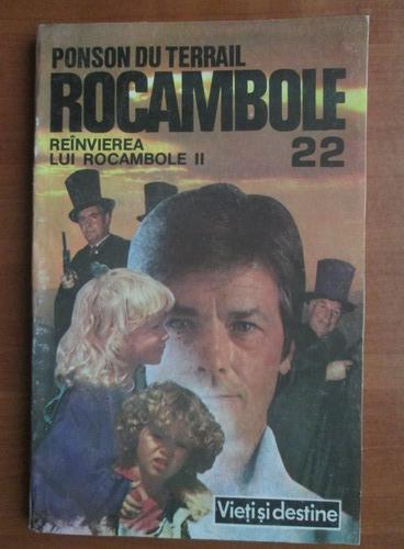 Anticariat: Ponson du Terrail - Rocambole 22. Reinvierea lui Rocambole II