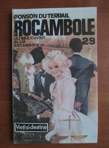Anticariat: Ponson du Terrail - Rocambole 29. Ultimul cuvant al lui Rocambole III