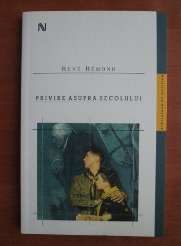 Anticariat: Rene Remond - Privire asupra secolului