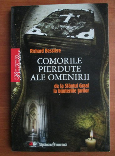 Anticariat: Richard Bessiere - Comorile pierdute ale omenirii