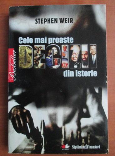 Anticariat: Stephen Weir - Cele mai proaste decizii din istorie