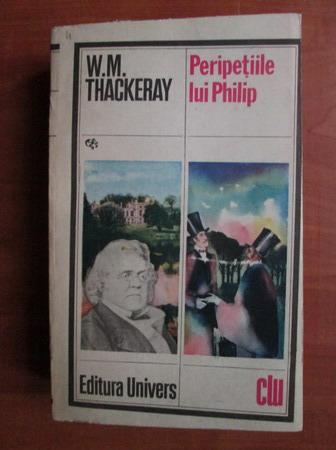 Anticariat: William Thackeray - Peripetiile lui Philip
