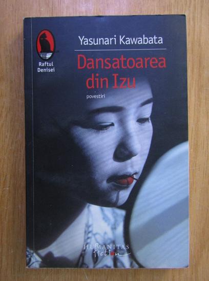 Anticariat: Yasunari Kawabata - Dansatoarea din Izu