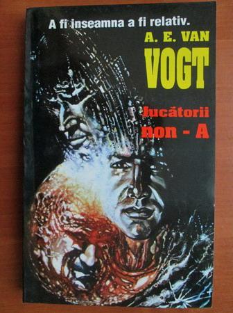 Anticariat: A. E. Van Vogt - Jucatorii non-A