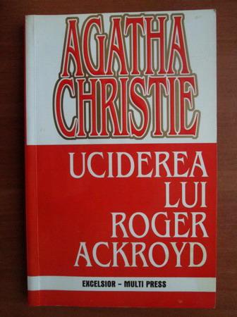 Anticariat: Agatha Christie - Uciderea lui Roger Ackroyd