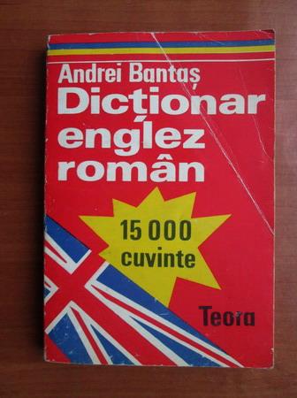 Anticariat: Andrei Bantas - Dictionar Englez-Roman (15.000 cuvinte)