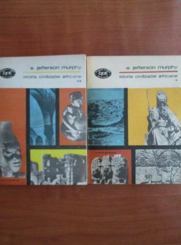 Anticariat: E. Jefferson Murphy - Istoria civilizatiei africane (2 volume)