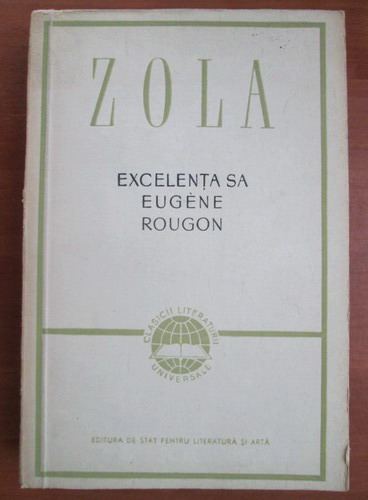 Anticariat: Emile Zola - Excelenta sa Eugene Rougon