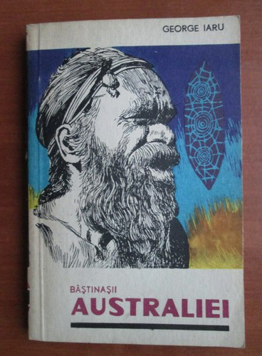 Anticariat: George Iaru - Bastinasii Australiei