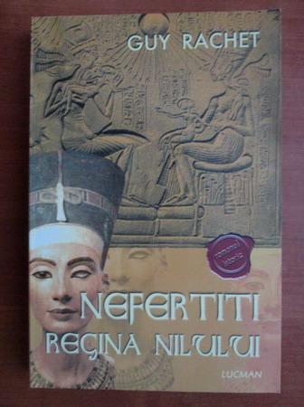 Anticariat: Guy Rachet - Nefertiti, regina Nilului