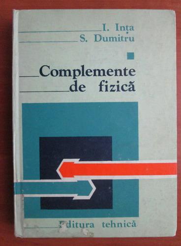 Anticariat: I. Inta - Complemente de fizica (volumul 1)