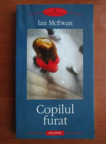 Anticariat: Ian McEwan - Copilul furat