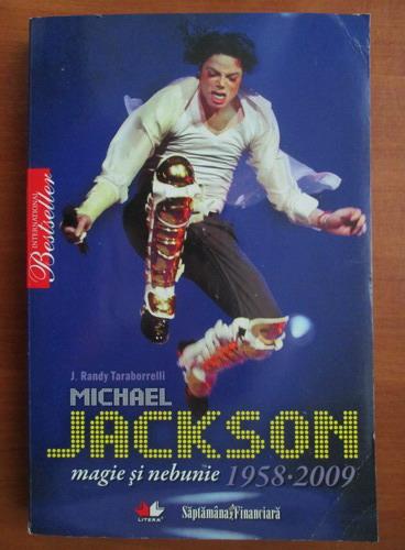 Anticariat: J. Randy Taraborrelli - Michael Jackson, magie si nebunie 1958-2009
