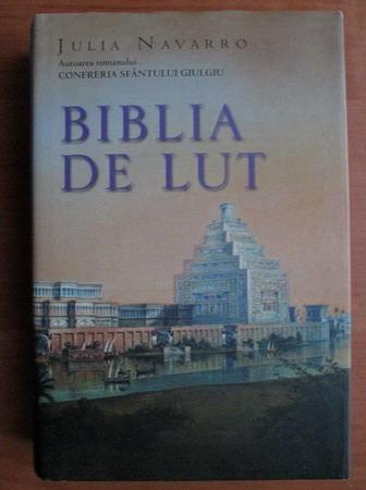 Anticariat: Julia Navarro - Biblia de lut