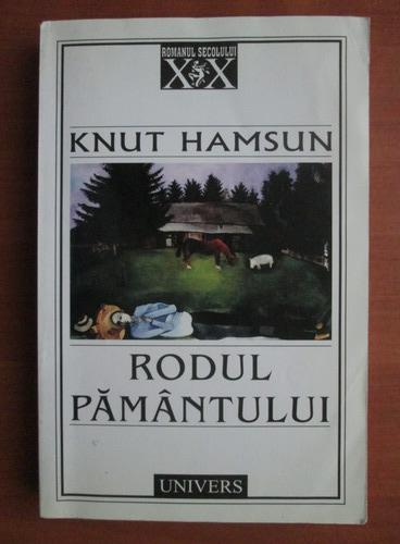 Anticariat: Knut Hamsun - Rodul pamantului