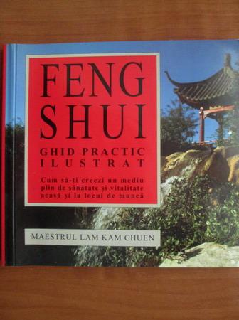 Anticariat: Lam Kam Chuen - Feng Shui. Ghid practic ilustrat