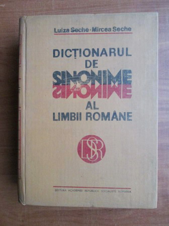 Anticariat: Luiza Seche - Dictionarul de sinonime al limbii romane