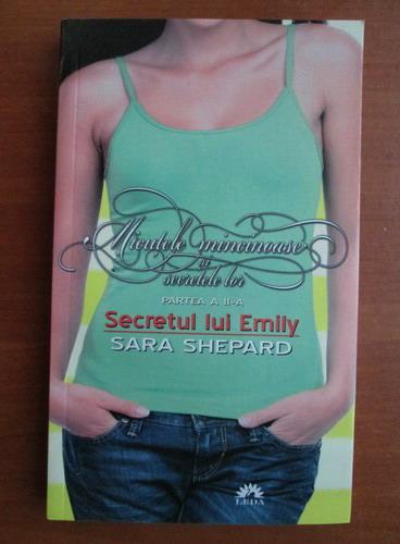 Anticariat: Sara Shepard - Micutele mincinoase si secretele lor. Secretul lui Emily