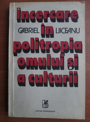 Anticariat: Gabriel Liiceanu - Incercare in politropia omului si a culturii
