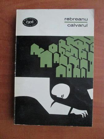 Anticariat: Liviu Rebreanu - Calvarul