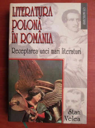 Anticariat: Stan Velea - Literatura polona in Romania. Receptarea unei mari literaturi