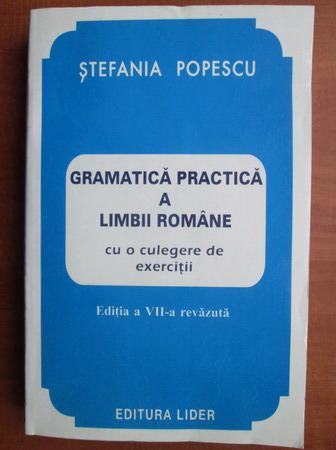 Anticariat: Stefania Popescu - Gramatica practica a limbii romane (editia 1998)