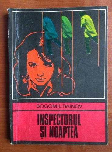 Anticariat: Bogomil Rainov - Inspectorul si noaptea