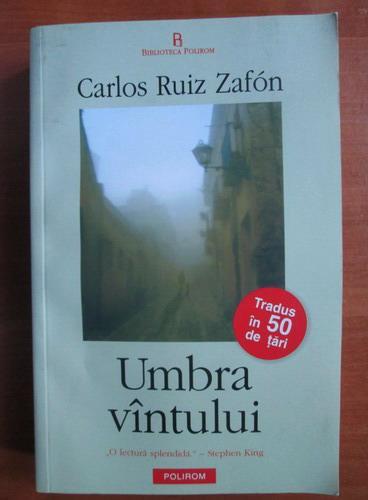Anticariat: Carlos Ruiz Zafon - Umbra vantului