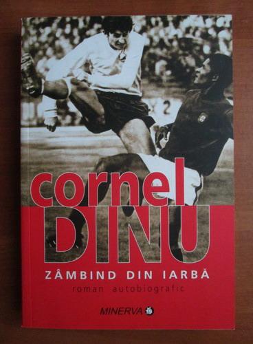 Anticariat: Cornel Dinu - Zambind din iarba