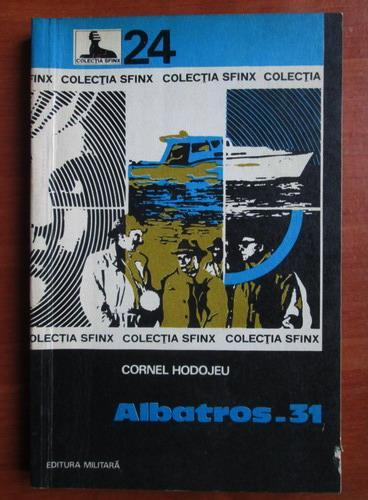 Anticariat: Cornel Hodojeu - Albatros 31