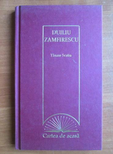 Anticariat: Duiliu Zamfirescu - Tanase Scatiu