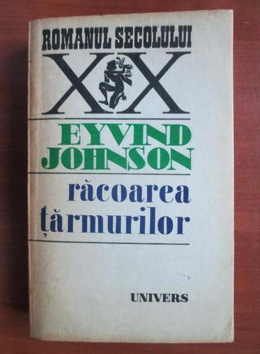 Anticariat: Eyvind Johnson - Racoarea tarmurilor