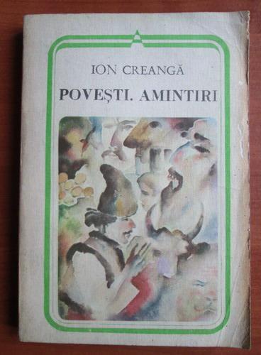 Anticariat: Ion Creanga - Povesti, amintiri