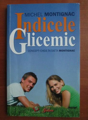 Anticariat: Michel Montignac - Indicele glicemic