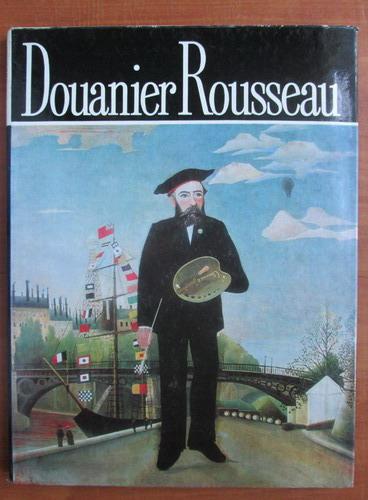 Anticariat: Modest Morariu - Douanier Rousseau
