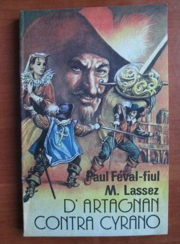 Anticariat: Paul Feval Fiul - D`Artagnan contra Cyrano