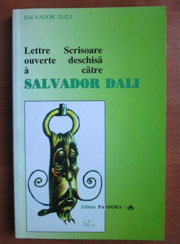 Anticariat: Salvador Dali - Scrisoare deschisa catre Salvador Dali