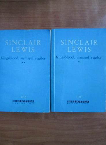 Anticariat: Sinclair Lewis - Kingsblood, urmasul regilor (2 volume)