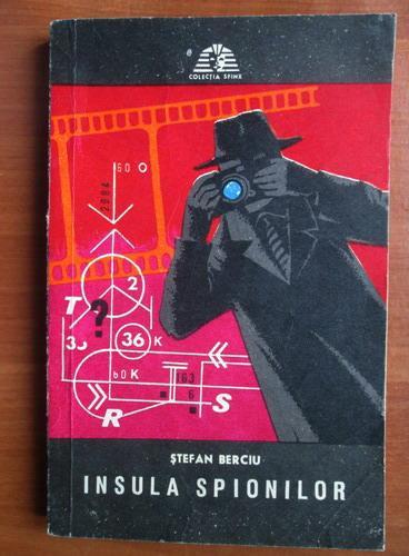 Anticariat: Stefan Berciu - Insula spionilor