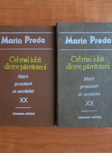 Anticariat: Marin Preda - Cel mai iubit dintre pamanteni (2 volume)