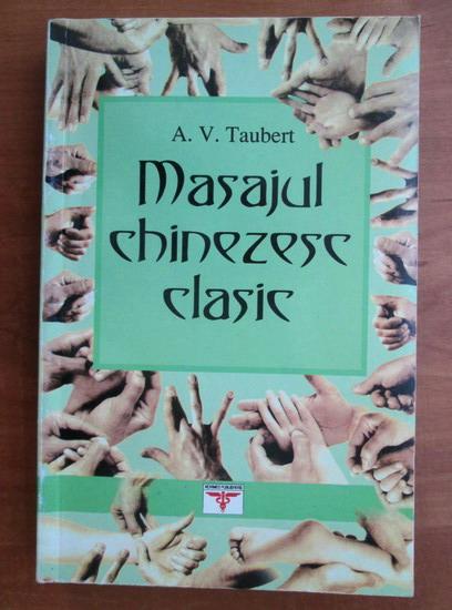 Anticariat: A. V. Taubert - Masajul chinezesc clasic