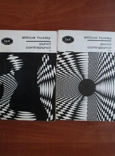 Anticariat: Aldous Huxley - Punct. Contrapunct (2 volume)