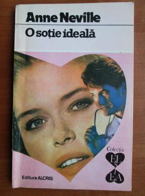 Anticariat: Anne Neville - O sotie ideala