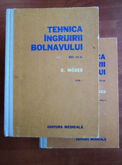 Anticariat: Carol Mozes - Tehnica ingrijirii bolnavului (2 volume)