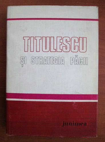 Anticariat: Gheorghe Buzatu - Titulescu si strategia pacii