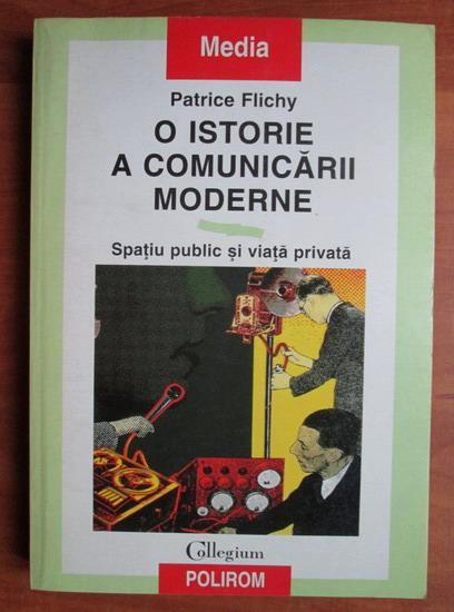 Anticariat: Patrice Flichy - O istorie a comunicarii moderne