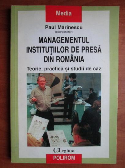 Anticariat: Paul Marinescu - Managementul institutiilor de presa din Romania