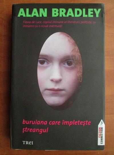 Anticariat: Alan Bradley - Buruiana care impleteste streangul